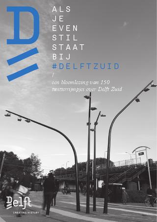 Als je even stilstaat bij #DelftZuid